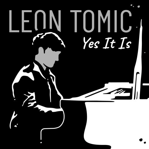 Leon Tomic. Yes It Is.